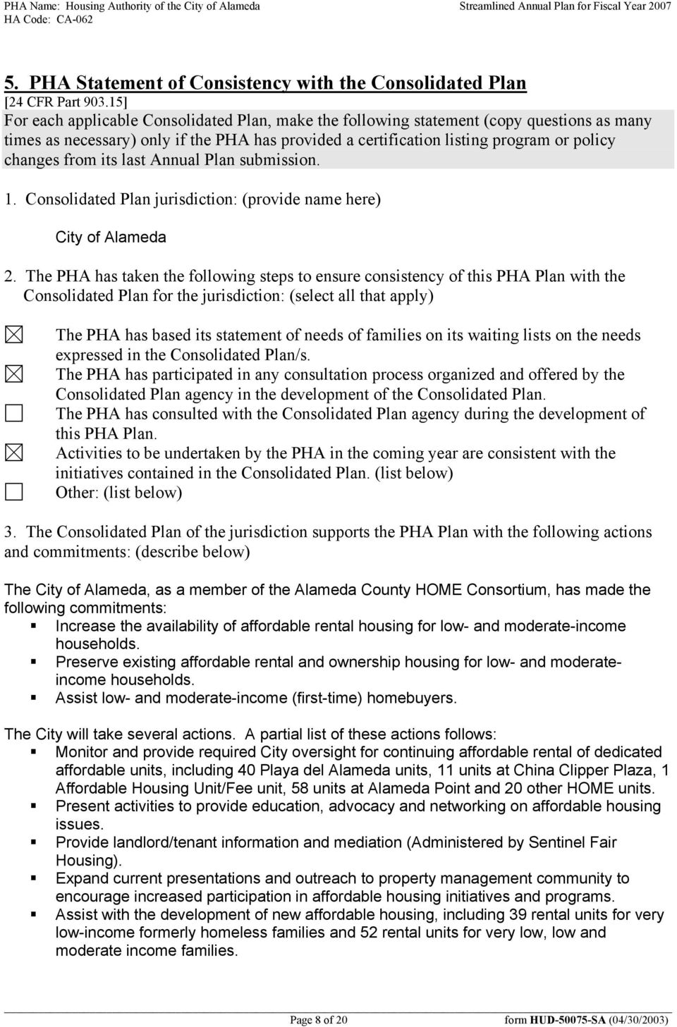 its last Annual Plan submission. 1. Consolidated Plan jurisdiction: (provide name here) City of Alameda 2.
