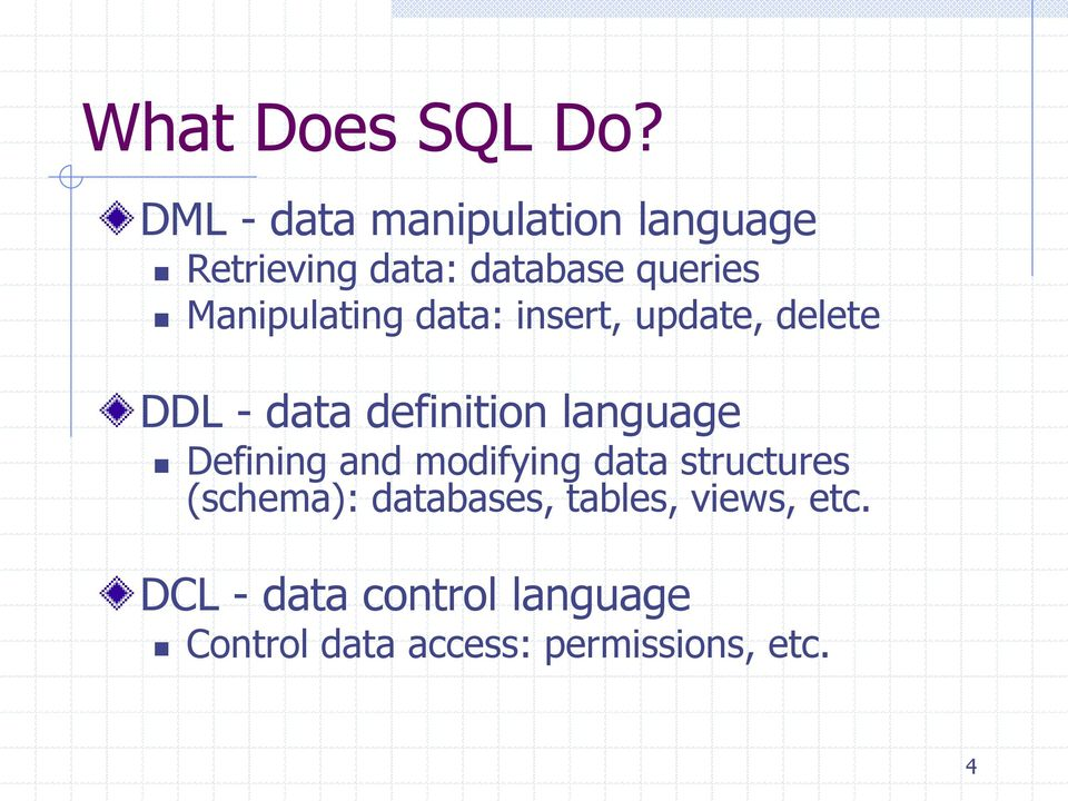 Manipulating data: insert, update, delete DDL - data definition language