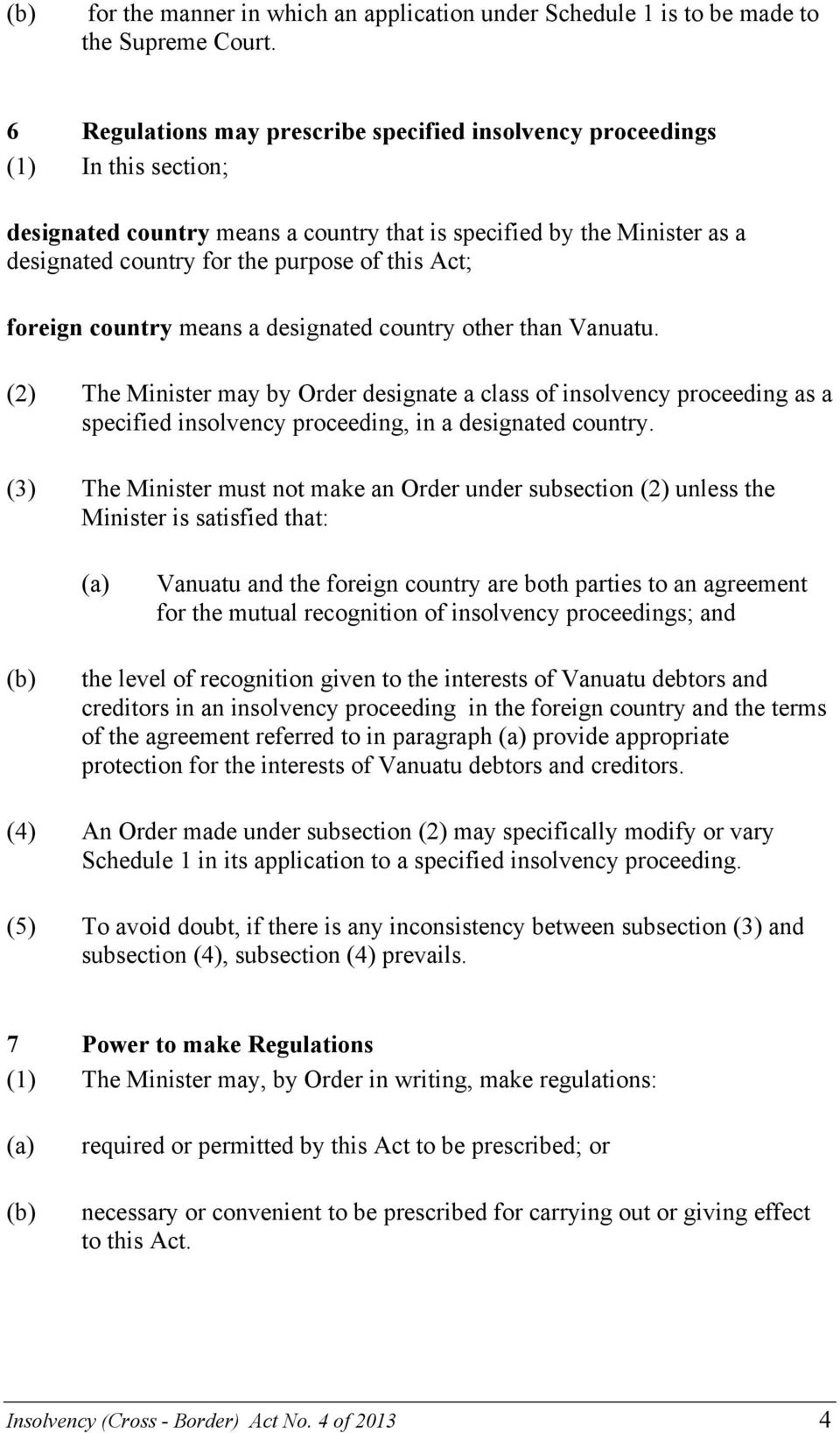 Act; foreign country means a designated country other than Vanuatu.