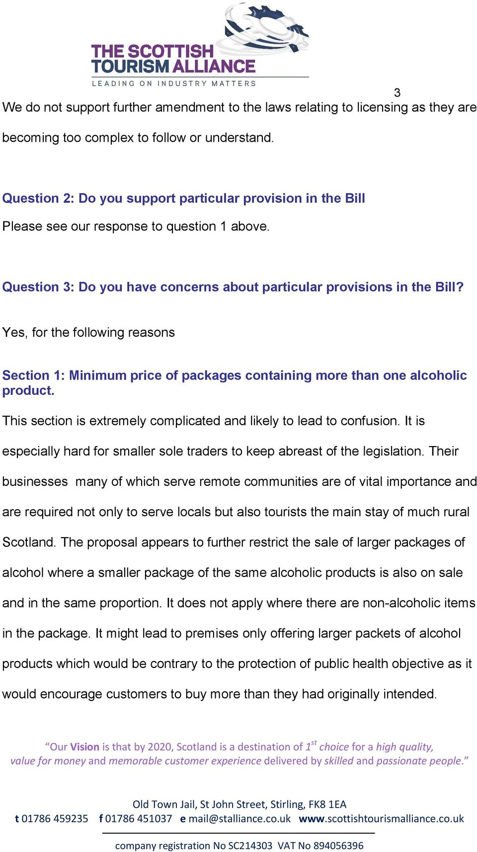 Yes, for the following reasons Section 1: Minimum price of packages containing more than one alcoholic product. This section is extremely complicated and likely to lead to confusion.