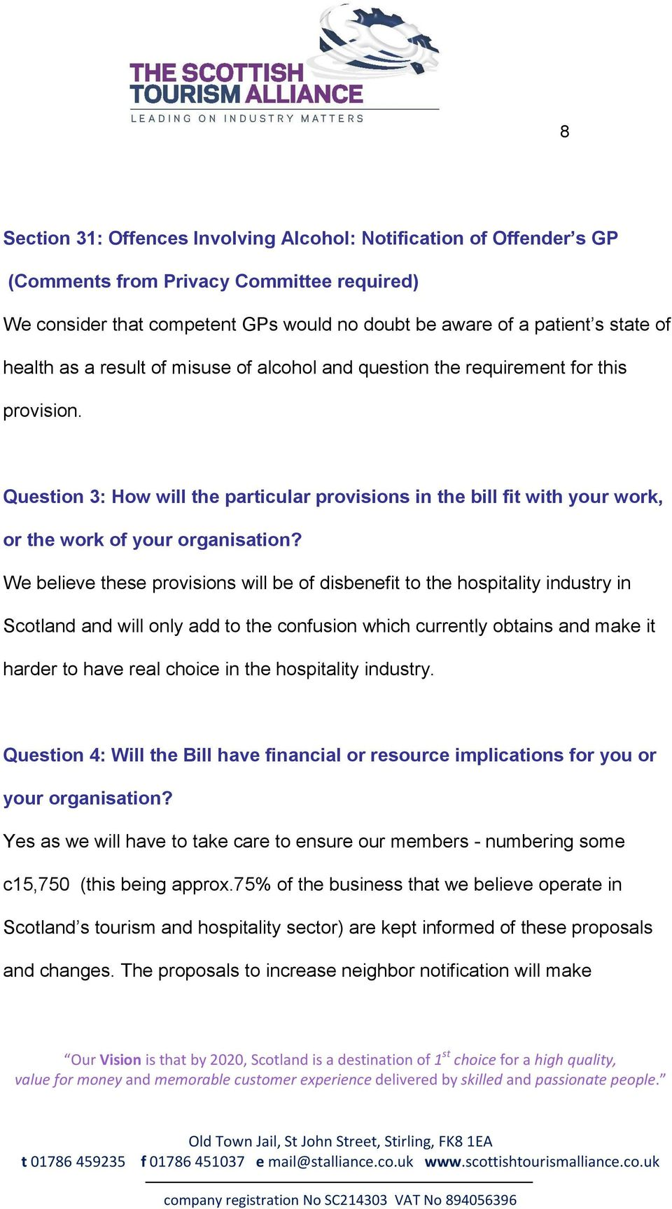 Question 3: How will the particular provisions in the bill fit with your work, or the work of your organisation?