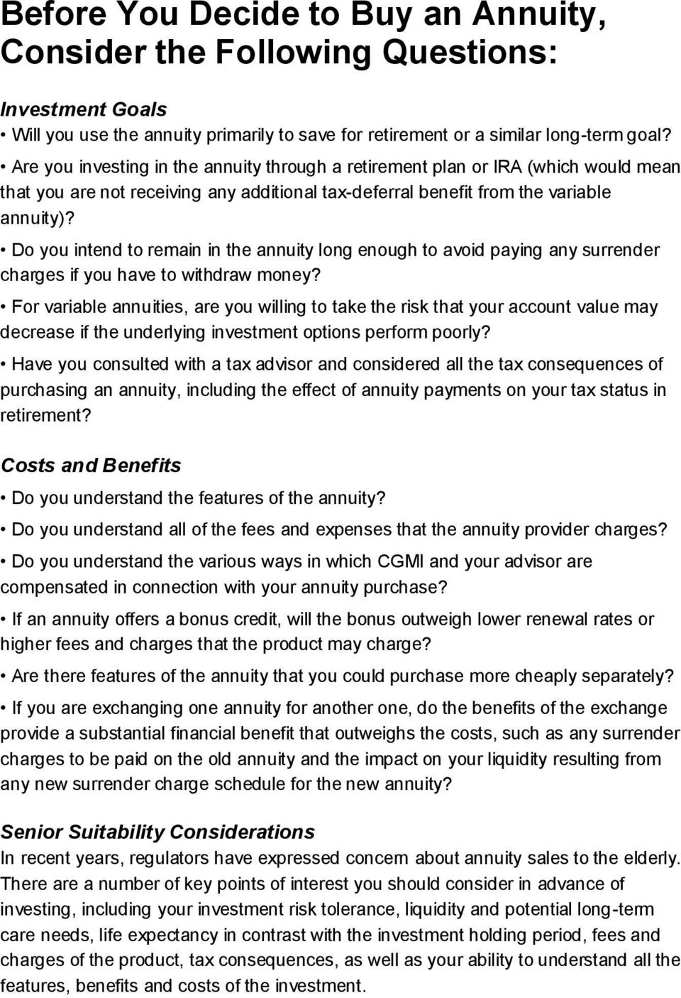 Do you intend to remain in the annuity long enough to avoid paying any surrender charges if you have to withdraw money?