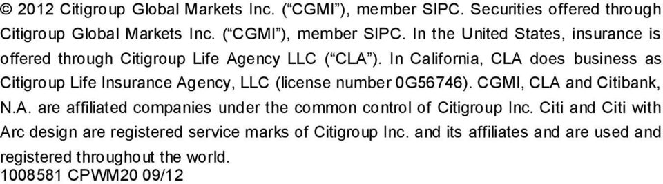 Citi and Citi with Arc design are registered service marks of Citigroup Inc. and its affiliates and are used and registered throughout the world.