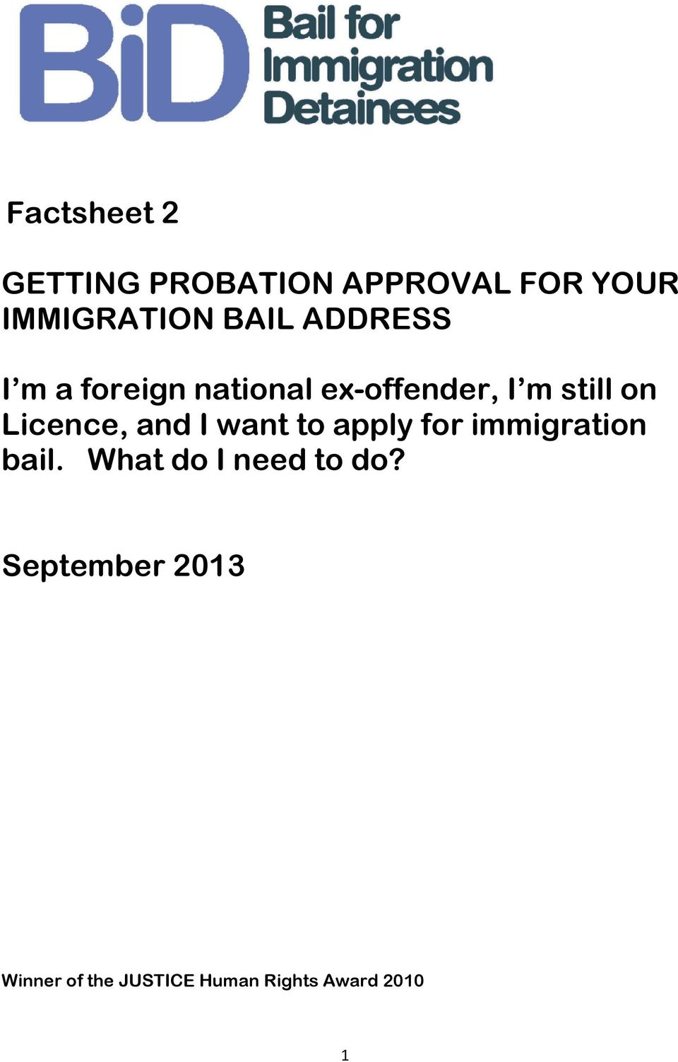 Licence, and I want to apply for immigration bail.
