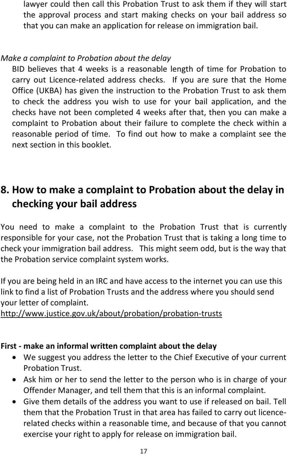 If you are sure that the Home Office (UKBA) has given the instruction to the Probation Trust to ask them to check the address you wish to use for your bail application, and the checks have not been