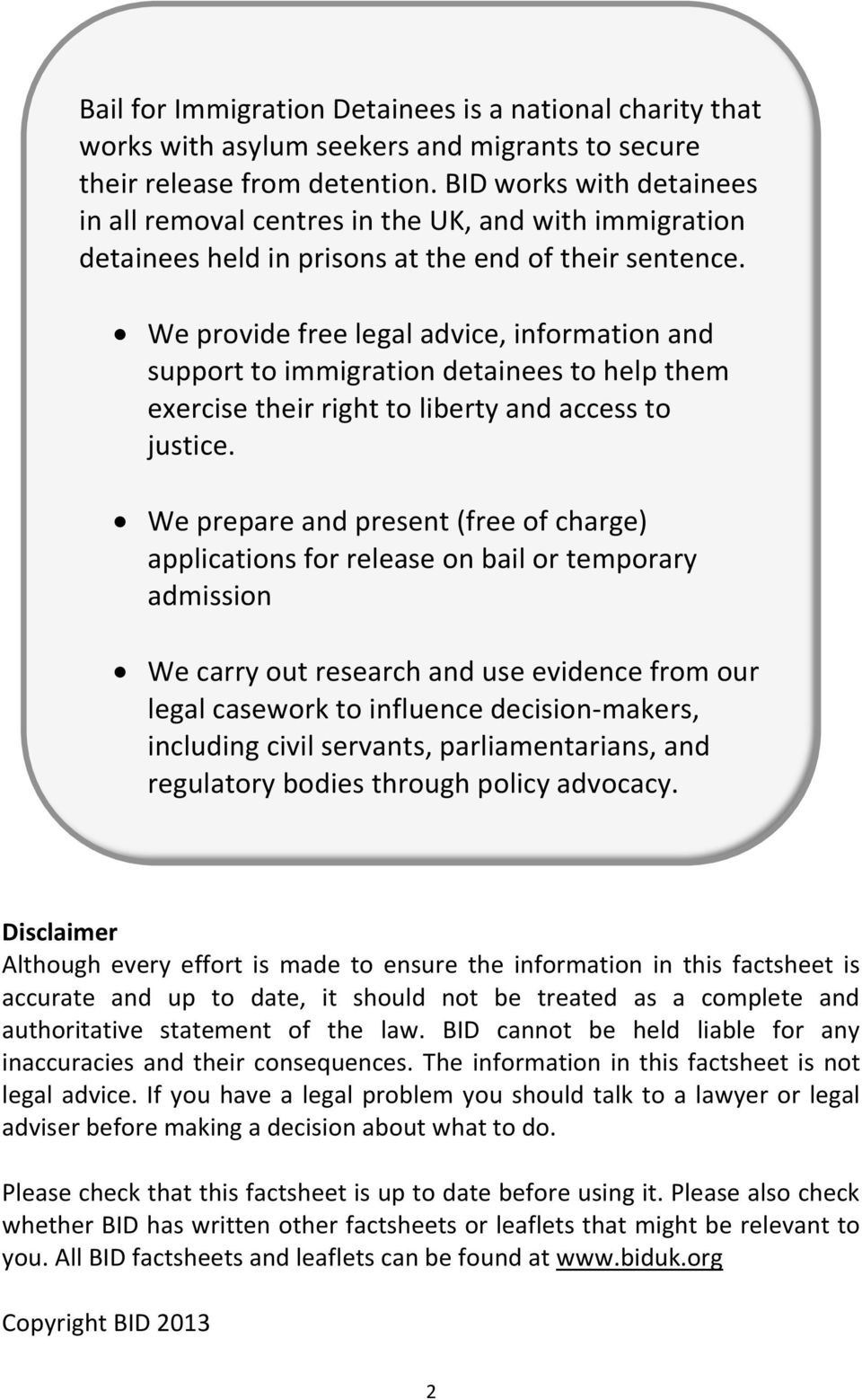 We provide free legal advice, information and support to immigration detainees to help them exercise their right to liberty and access to justice.