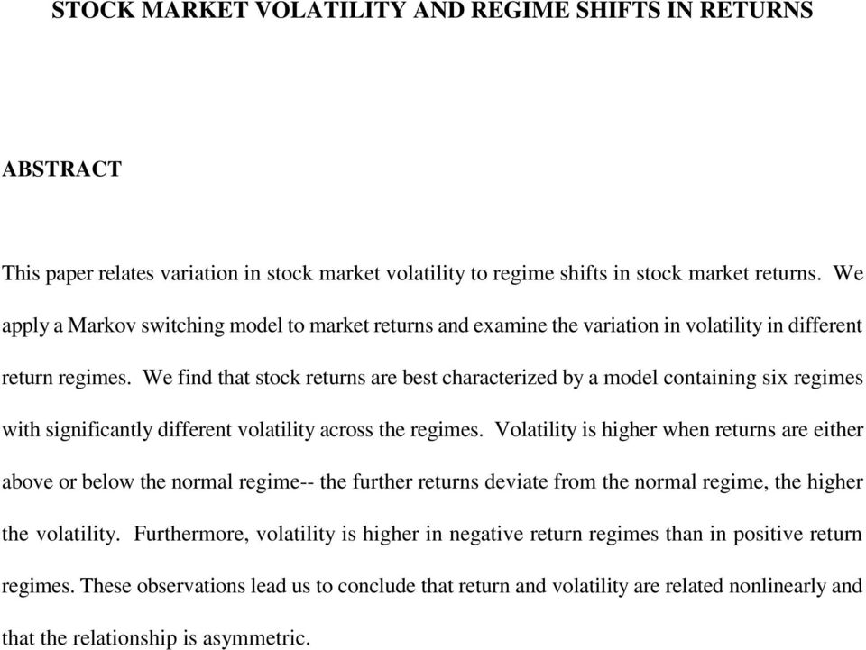 We find that stock returns are best characterized by a model containing six regimes with significantly different volatility across the regimes.