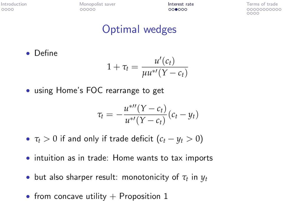 trade deficit (c t y t > 0) intuition as in trade: Home wants to tax imports