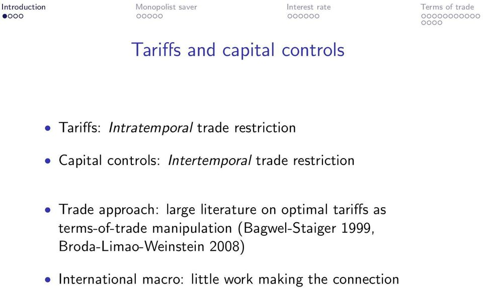 literature on optimal tariffs as terms-of-trade manipulation (Bagwel-Staiger