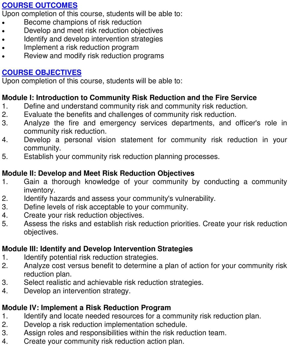 Reduction and the Fire Service 1. Define and understand community risk and community risk reduction. 2. Evaluate the benefits and challenges of community risk reduction. 3.