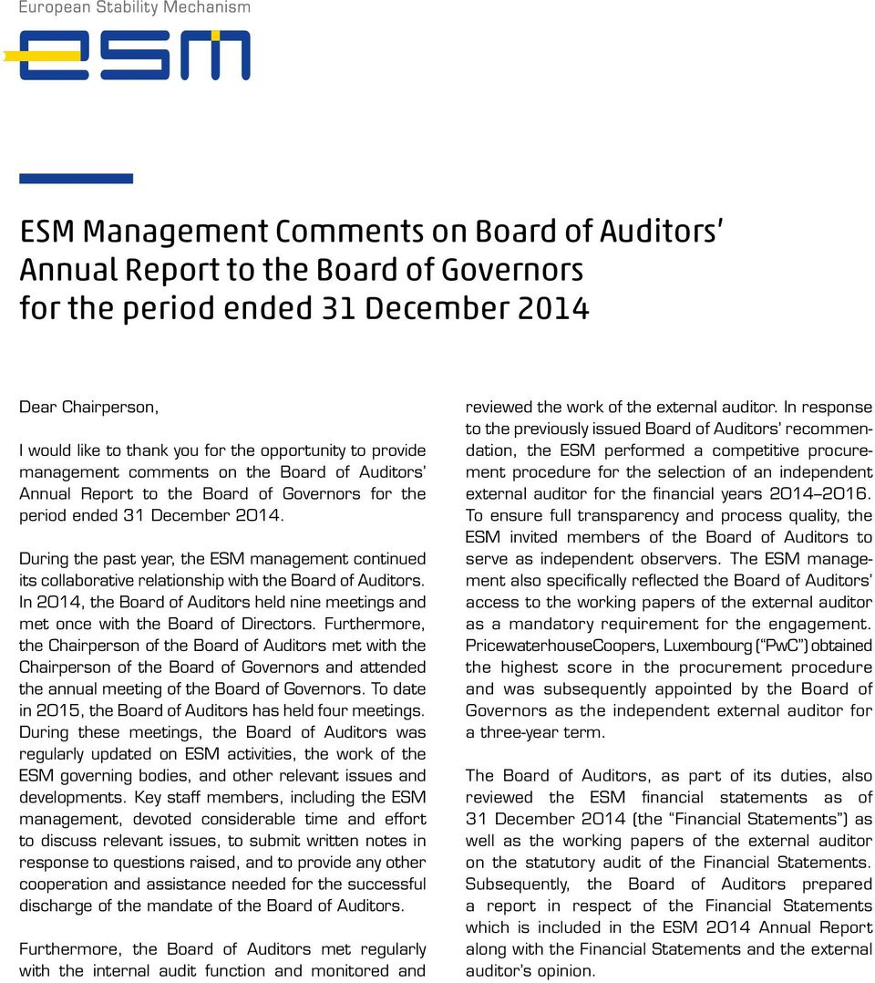 During the past year, the ESM management continued its collaborative relationship with the Board of Auditors.
