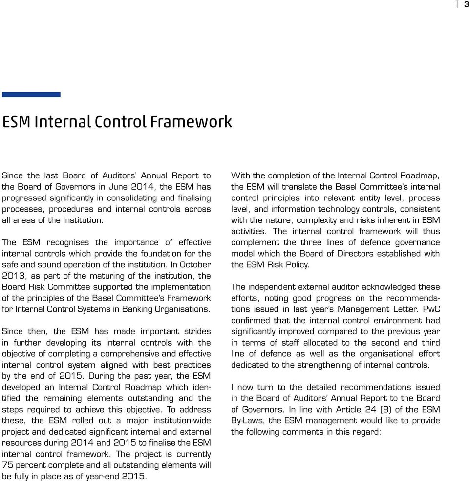The ESM recognises the importance of effective internal controls which provide the foundation for the safe and sound operation of the institution.