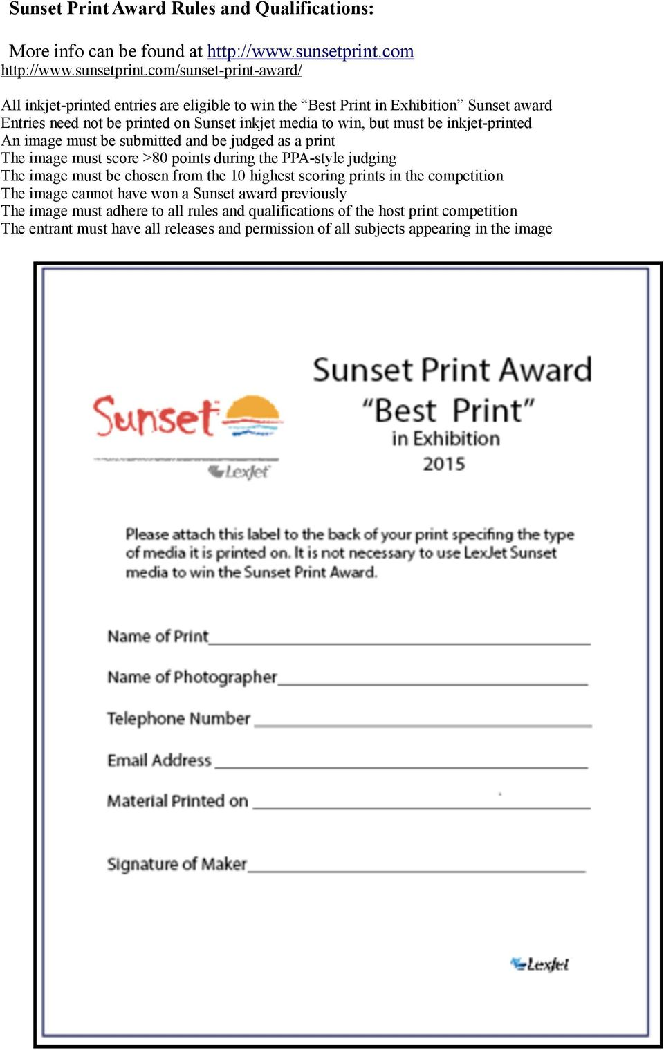 com/sunset-print-award/ All inkjet-printed entries are eligible to win the Best Print in Exhibition Sunset award Entries need not be printed on Sunset inkjet media to win, but must be