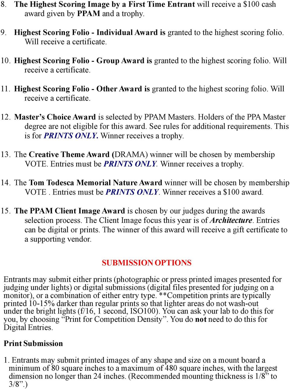 Highest Scoring Folio - Other Award is granted to the highest scoring folio. Will receive a certificate. 12. Master s Choice Award is selected by PPAM Masters.