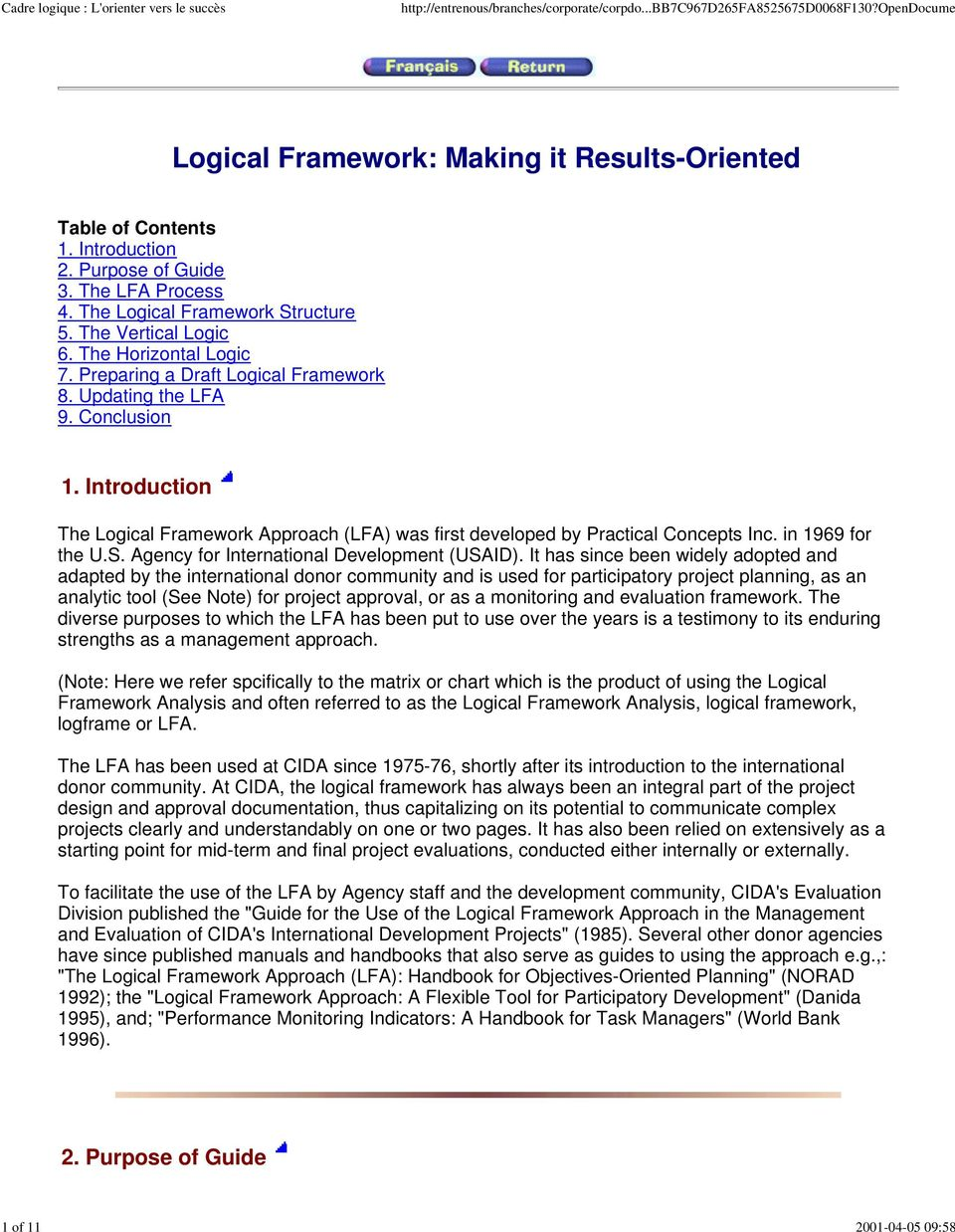 Introduction The Logical Framework Approach (LFA) was first developed by Practical Concepts Inc. in 1969 for the U.S. Agency for International Development (USAID).