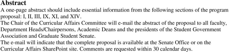 The Chair of the Curricular Affairs Committee will e-mail the abstract of the proposal to all faculty, Department Heads/Chairpersons,