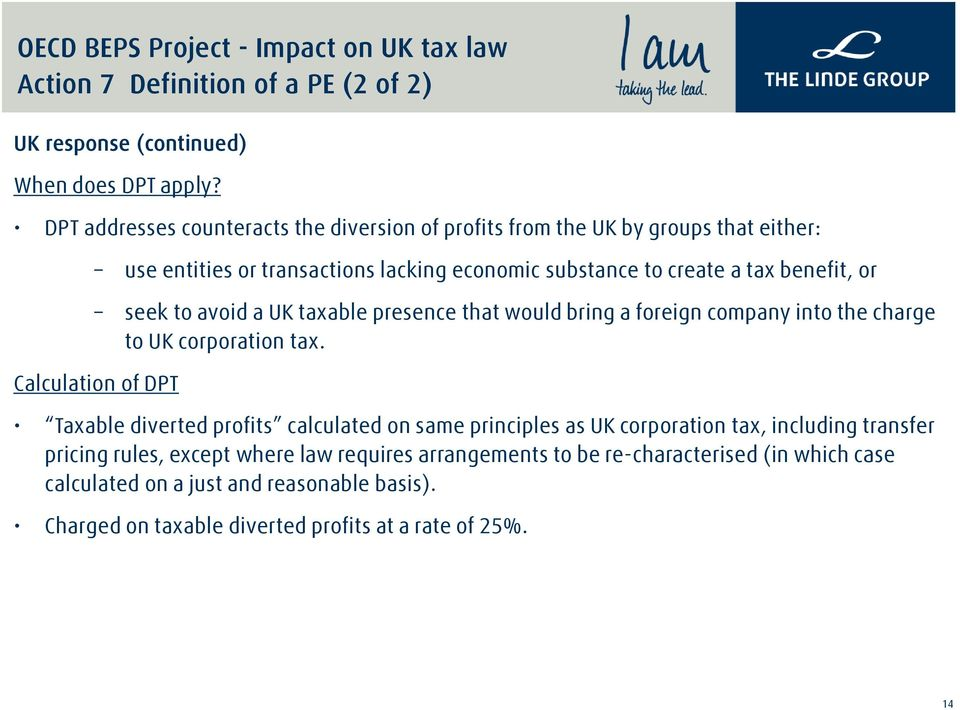 or seek to avoid a UK taxable presence that would bring a foreign company into the charge to UK corporation tax.