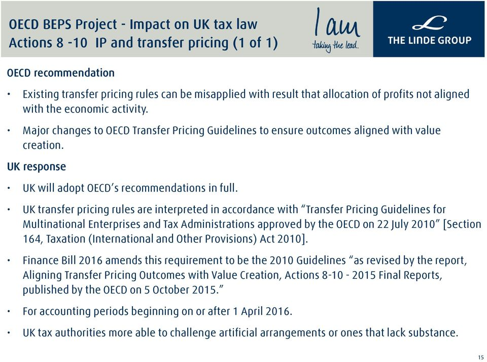 UK transfer pricing rules are interpreted in accordance with Transfer Pricing Guidelines for Multinational Enterprises and Tax Administrations approved by the OECD on 22 July 2010 [Section 164,