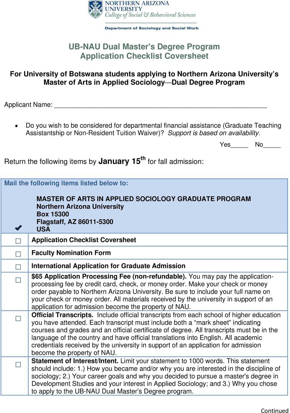 Yes No Return the following items by January 15 th for fall admission: Mail the following items listed below to: MASTER OF ARTS IN APPLIED SOCIOLOGY GRADUATE PROGRAM Northern Arizona University Box