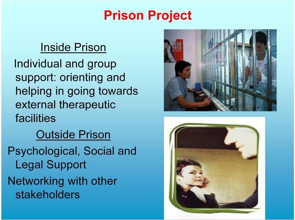 external therapeutic facilities Outside Prison