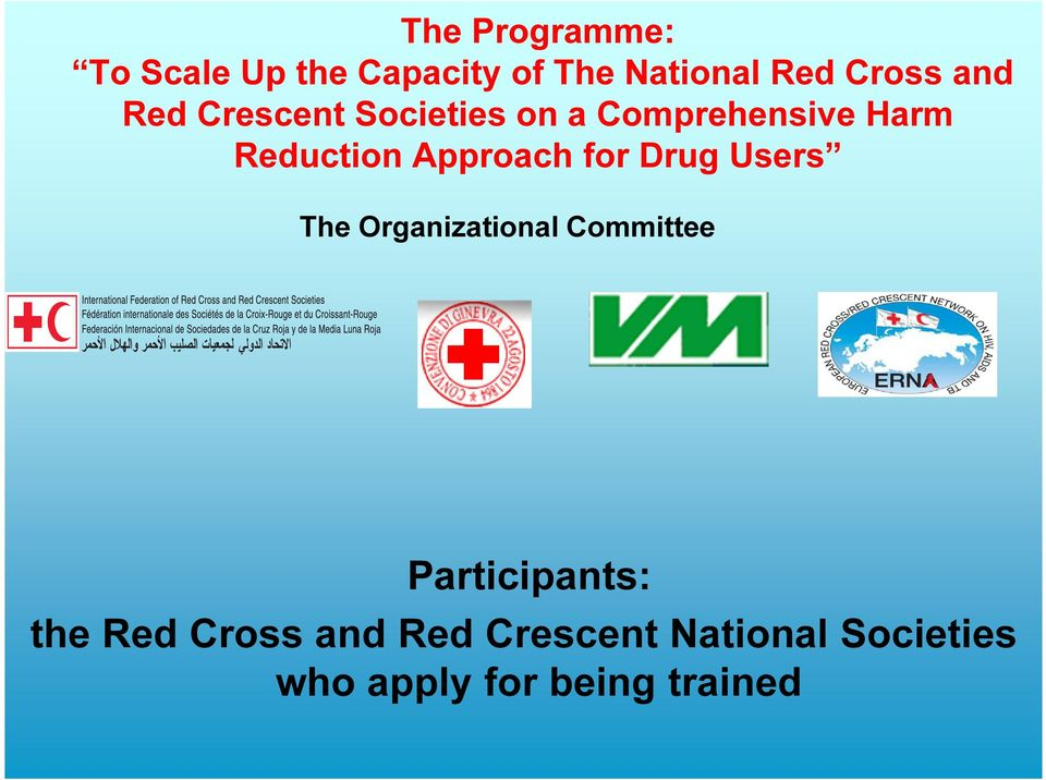 Approach for Drug Users The Organizational Committee Participants: