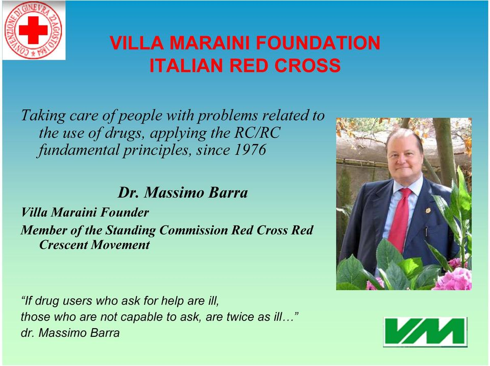 Massimo Barra Villa Maraini Founder Member of the Standing Commission Red Cross Red Crescent