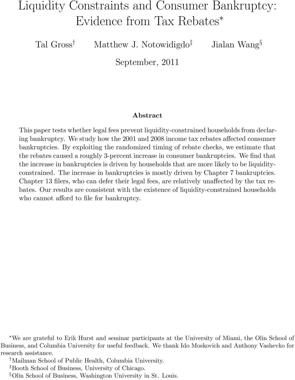 We Study How The 2001 And 2008 Income Tax Rebates Affected Consumer Bankruptcies