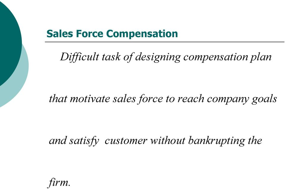 sales force to reach company goals and