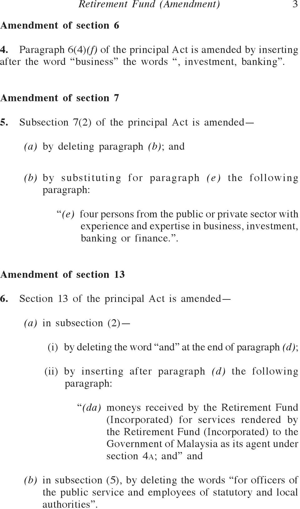 experience and expertise in business, investment, banking or finance.. Amendment of section 13 6.