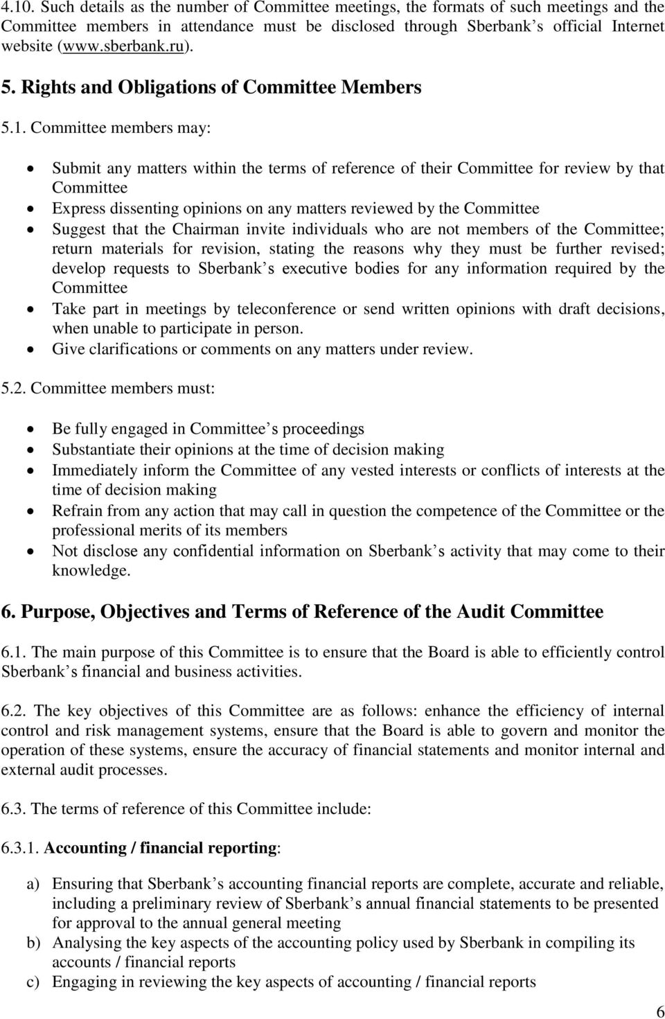 Committee members may: Submit any matters within the terms of reference of their Committee for review by that Committee Express dissenting opinions on any matters reviewed by the Committee Suggest