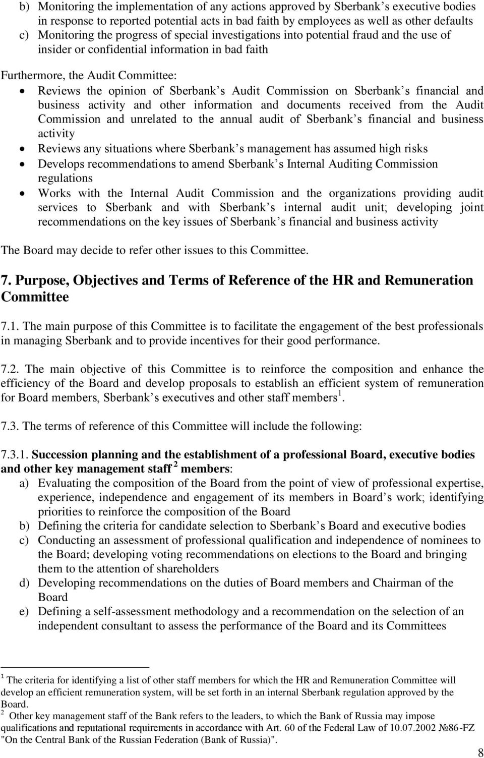 Commission on Sberbank s financial and business activity and other information and documents received from the Audit Commission and unrelated to the annual audit of Sberbank s financial and business