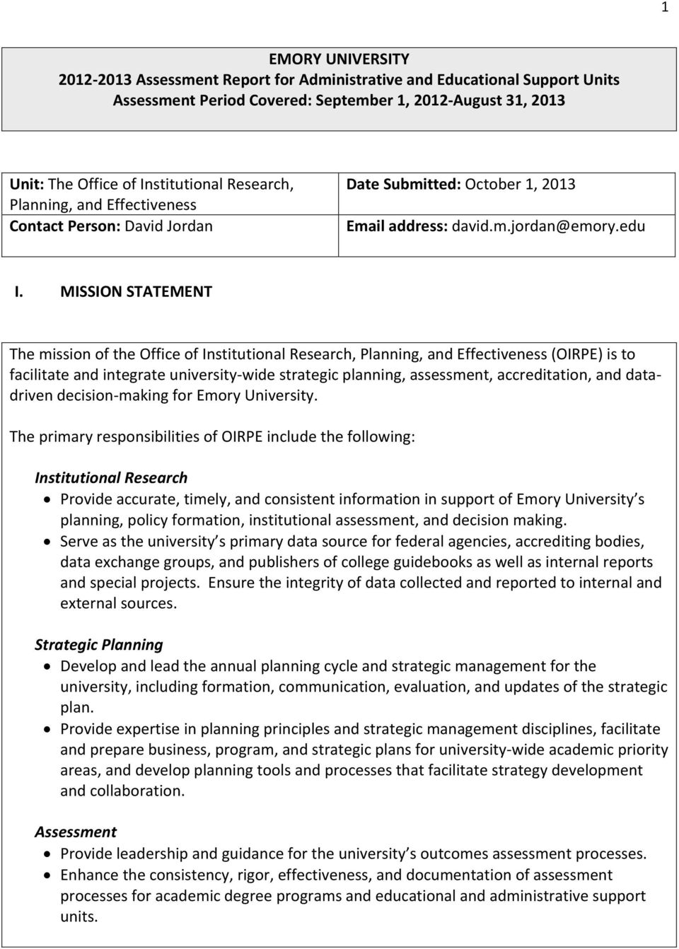 MISSION STATEMENT The mission of the Office of Institutional Research, Planning, and Effectiveness (OIRPE) is to facilitate and integrate university wide strategic planning, assessment,