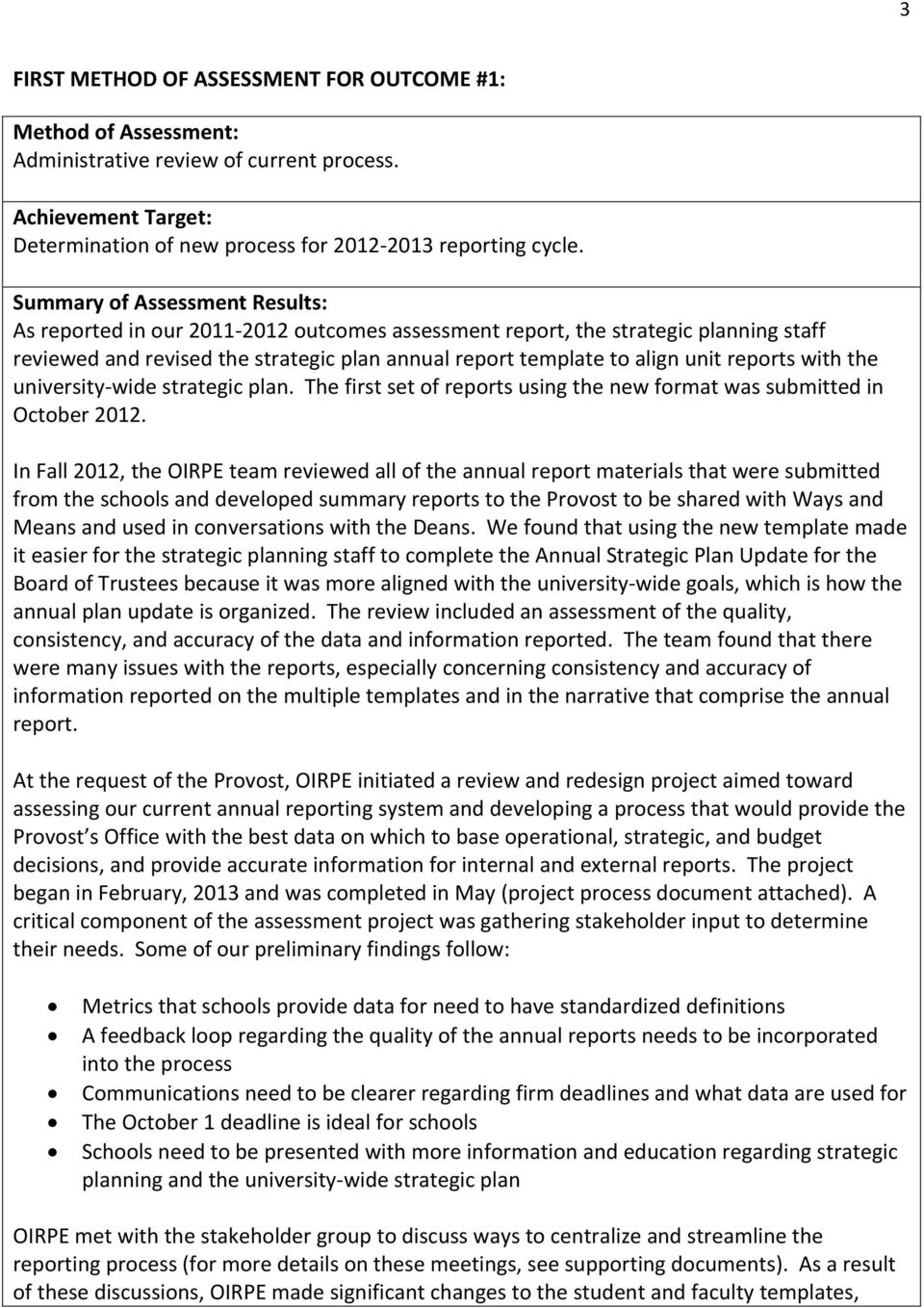 reports with the university wide strategic plan. The first set of reports using the new format was submitted in October 2012.