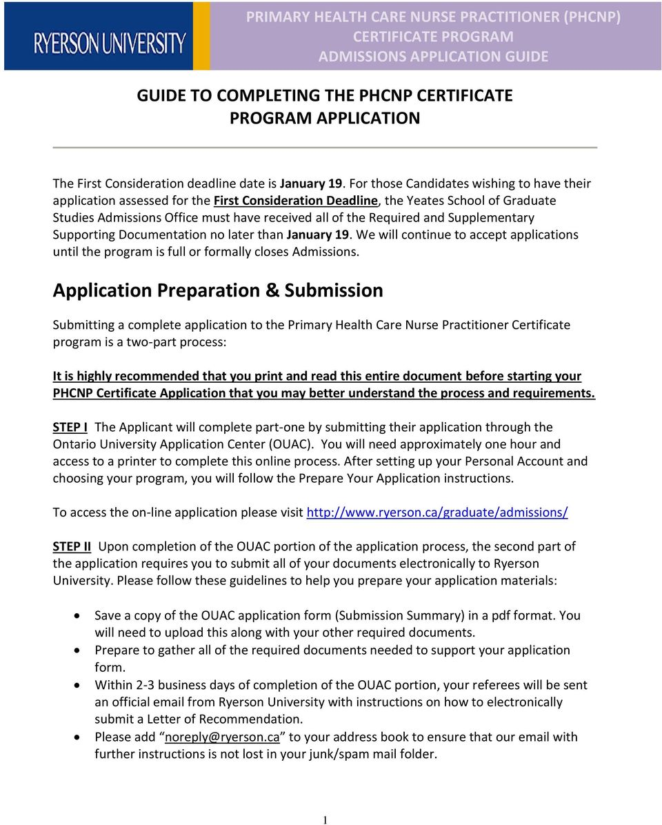 For those Candidates wishing to have their application assessed for the First Consideration Deadline, the Yeates School of Graduate Studies Admissions Office must have received all of the Required