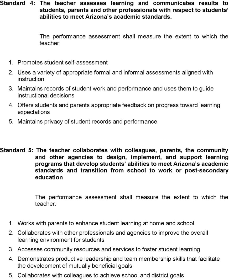 Maintains records of student work and performance and uses them to guide instructional decisions 4. Offers students and parents appropriate feedback on progress toward learning expectations 5.