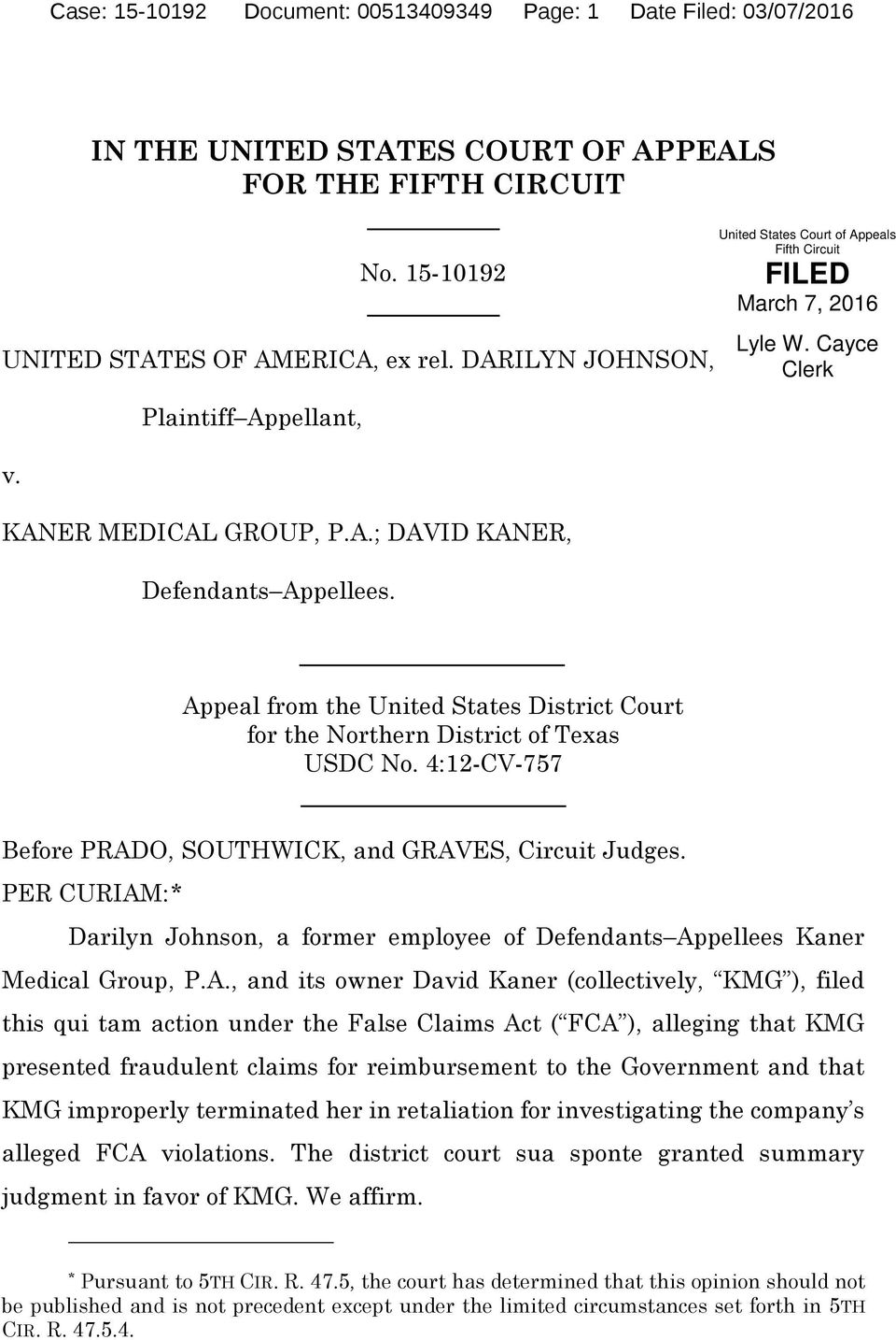 Cayce Clerk Appeal from the United States District Court for the Northern District of Texas USDC No. 4:12-CV-757 Before PRADO, SOUTHWICK, and GRAVES, Circuit Judges.