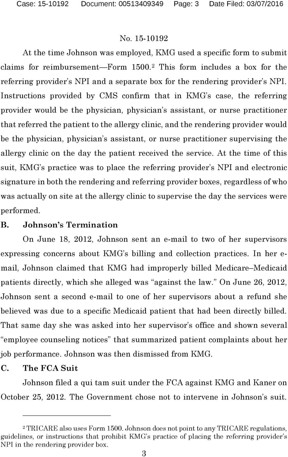 Instructions provided by CMS confirm that in KMG s case, the referring provider would be the physician, physician s assistant, or nurse practitioner that referred the patient to the allergy clinic,