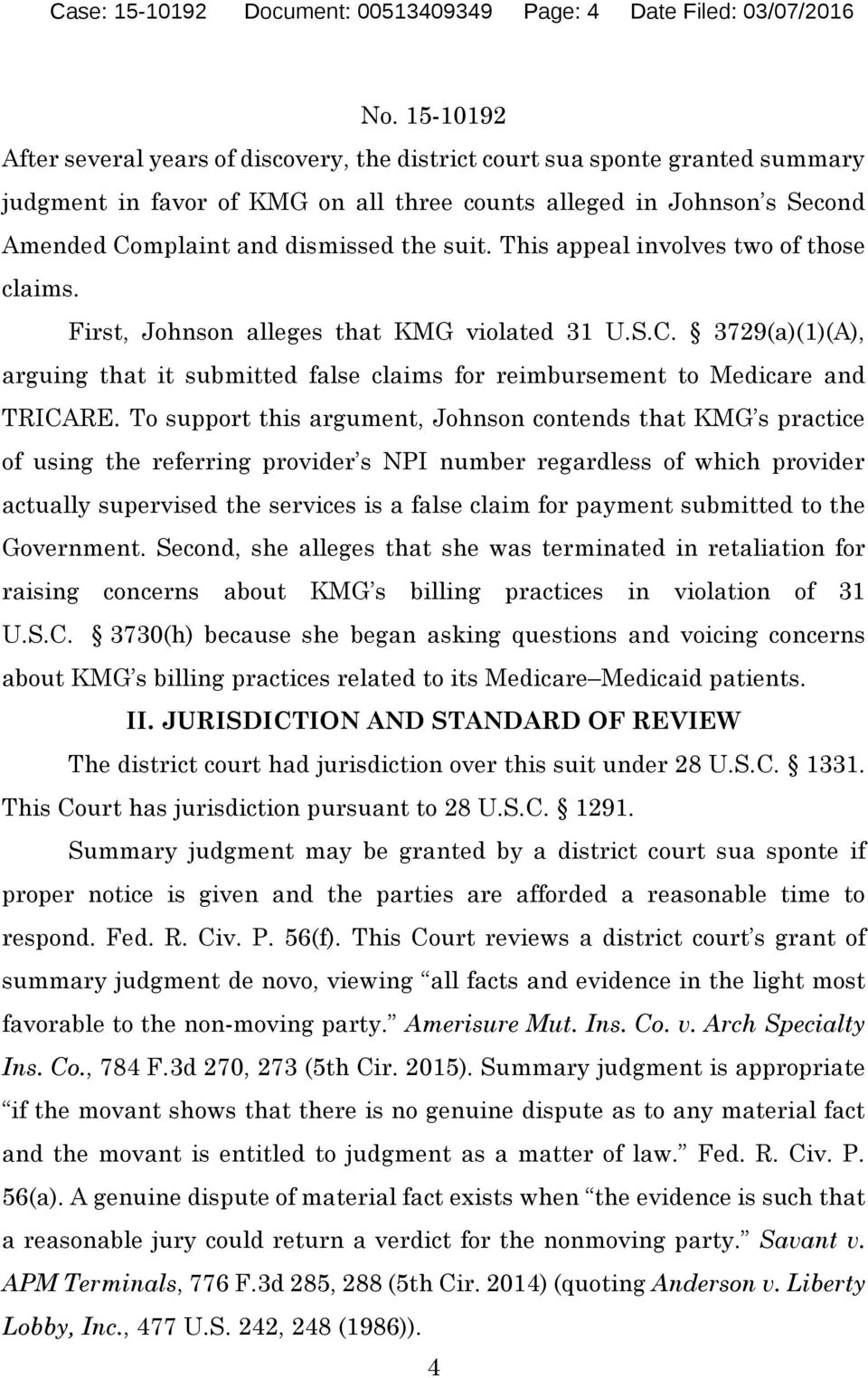 To support this argument, Johnson contends that KMG s practice of using the referring provider s NPI number regardless of which provider actually supervised the services is a false claim for payment