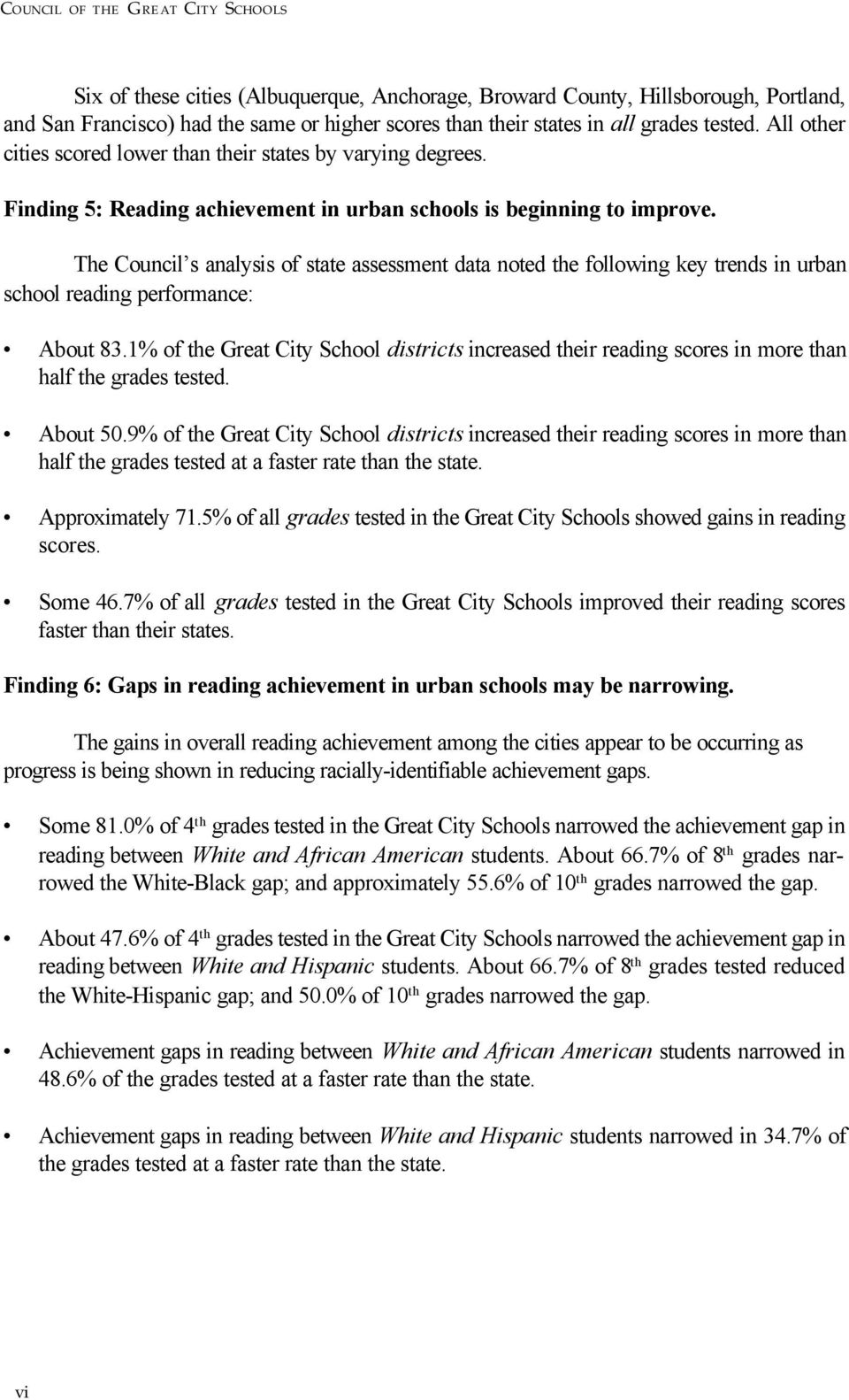 The Council s analysis of state assessment data noted the following key trends in urban school reading performance: About.