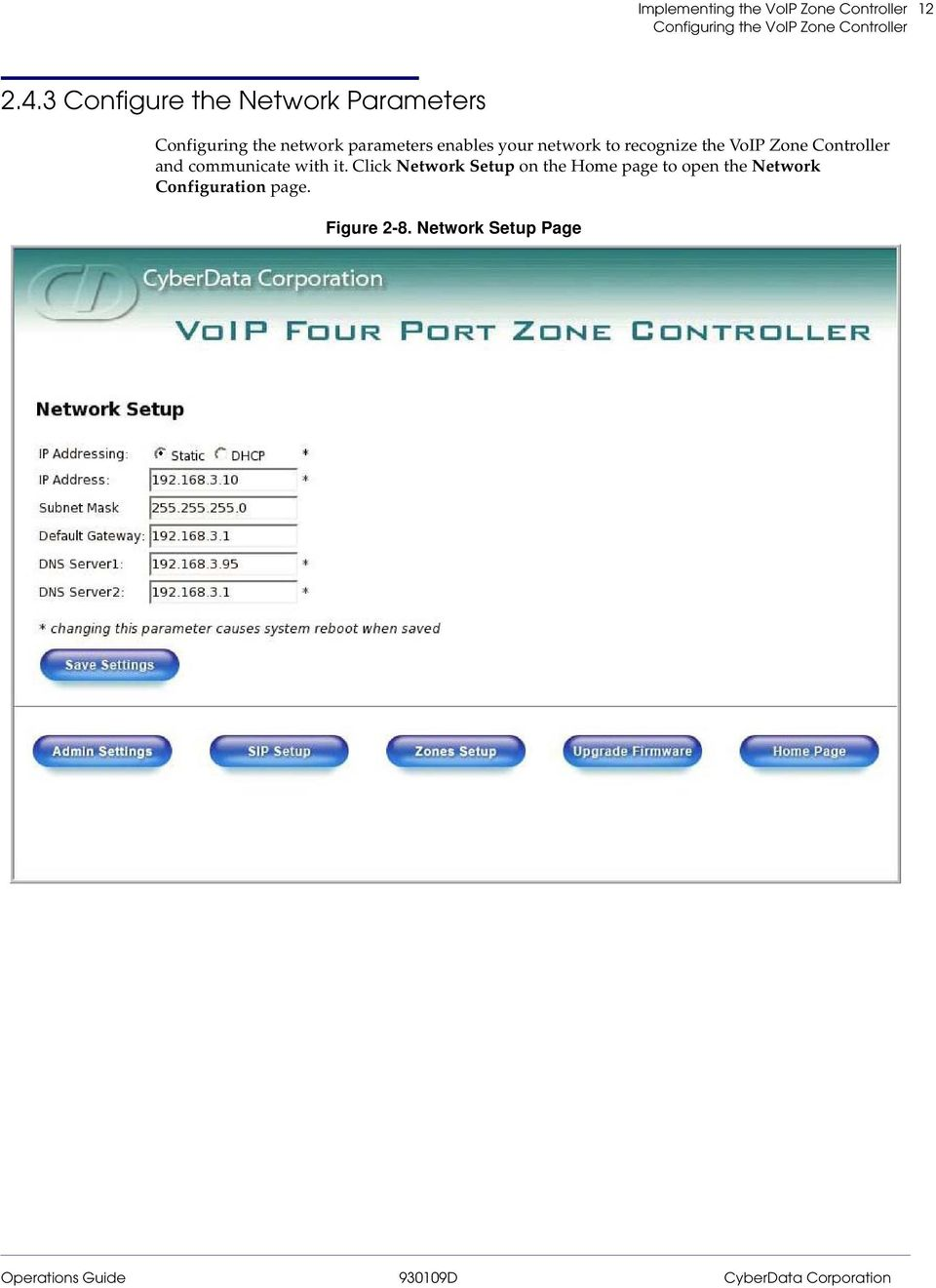 enables your network to recognize the VoIP Zone Controller and communicate