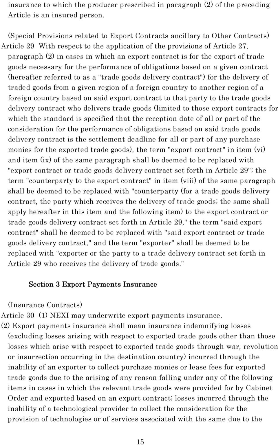 "contract is for the export of trade goods necessary for the performance of obligations based on a given contract (hereafter referred to as a ""trade goods delivery contract"") for the delivery of"