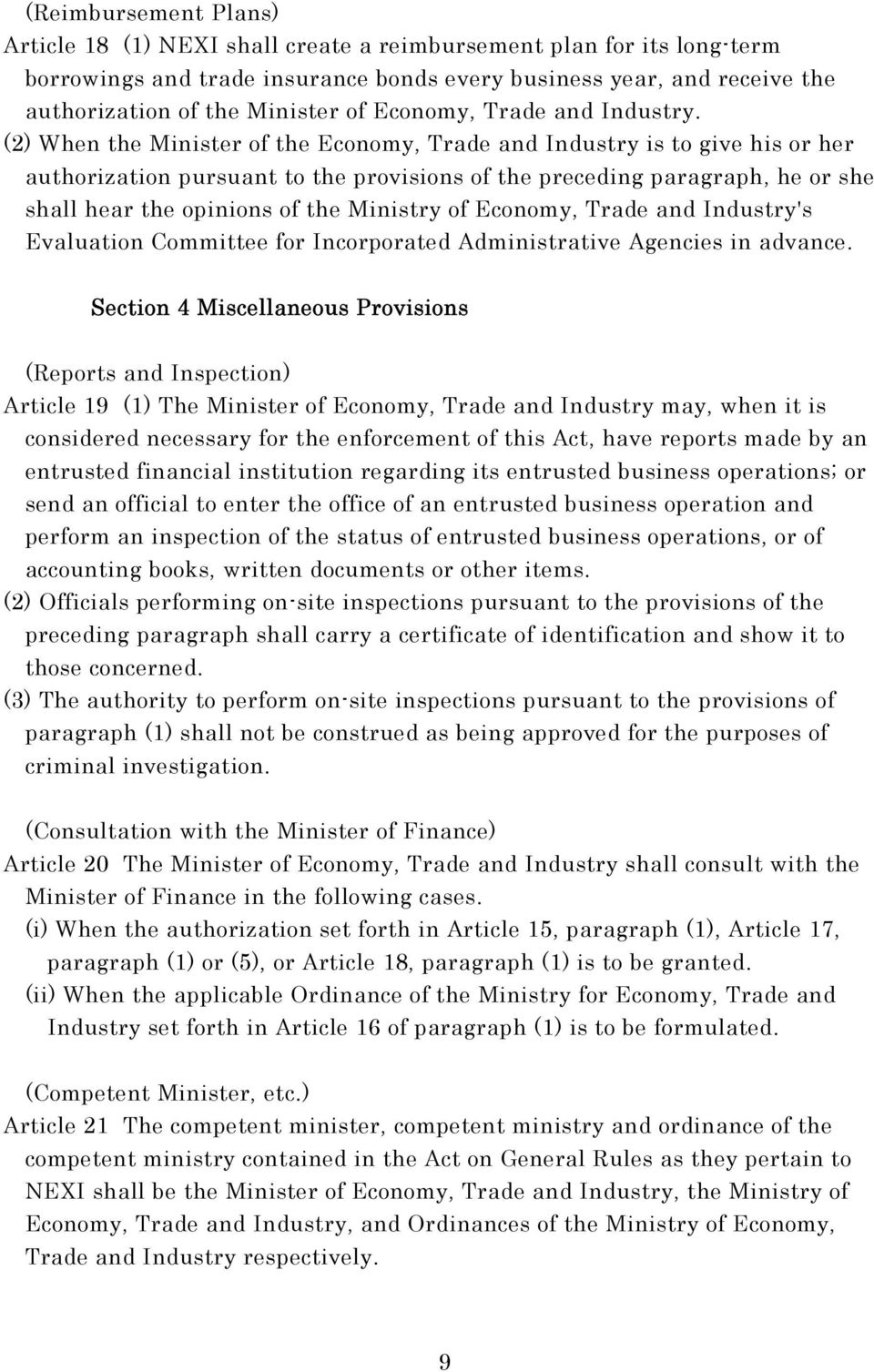 (2) When the Minister of the Economy, Trade and Industry is to give his or her authorization pursuant to the provisions of the preceding paragraph, he or she shall hear the opinions of the Ministry