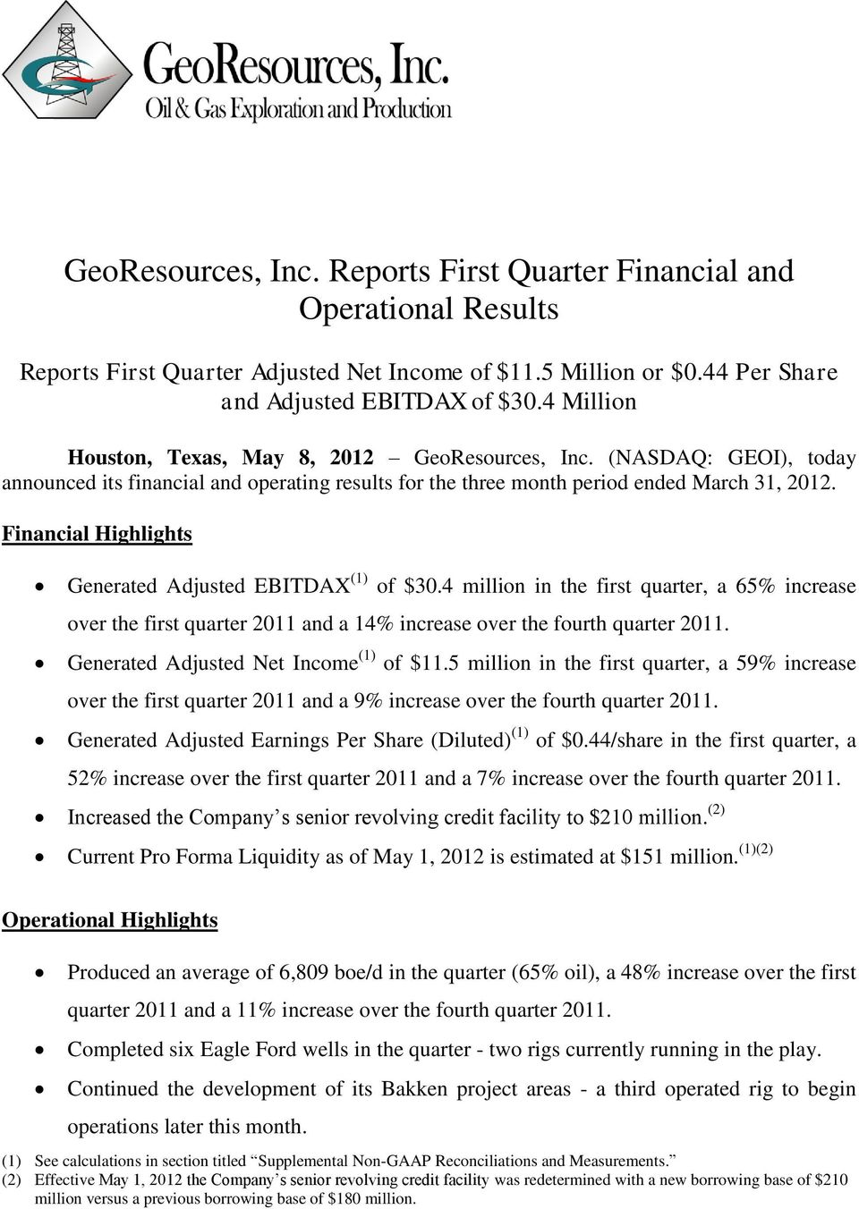 Financial Highlights Generated Adjusted EBITDAX (1) of $30.4 million in the first quarter, a 65% increase over the first quarter 2011 and a 14% increase over the fourth quarter 2011.