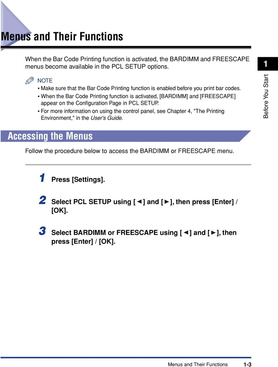 When the Bar Code Printing function is activated, [BARDIMM] and [FREESCAPE] appear on the Configuration Page in PCL SETUP.