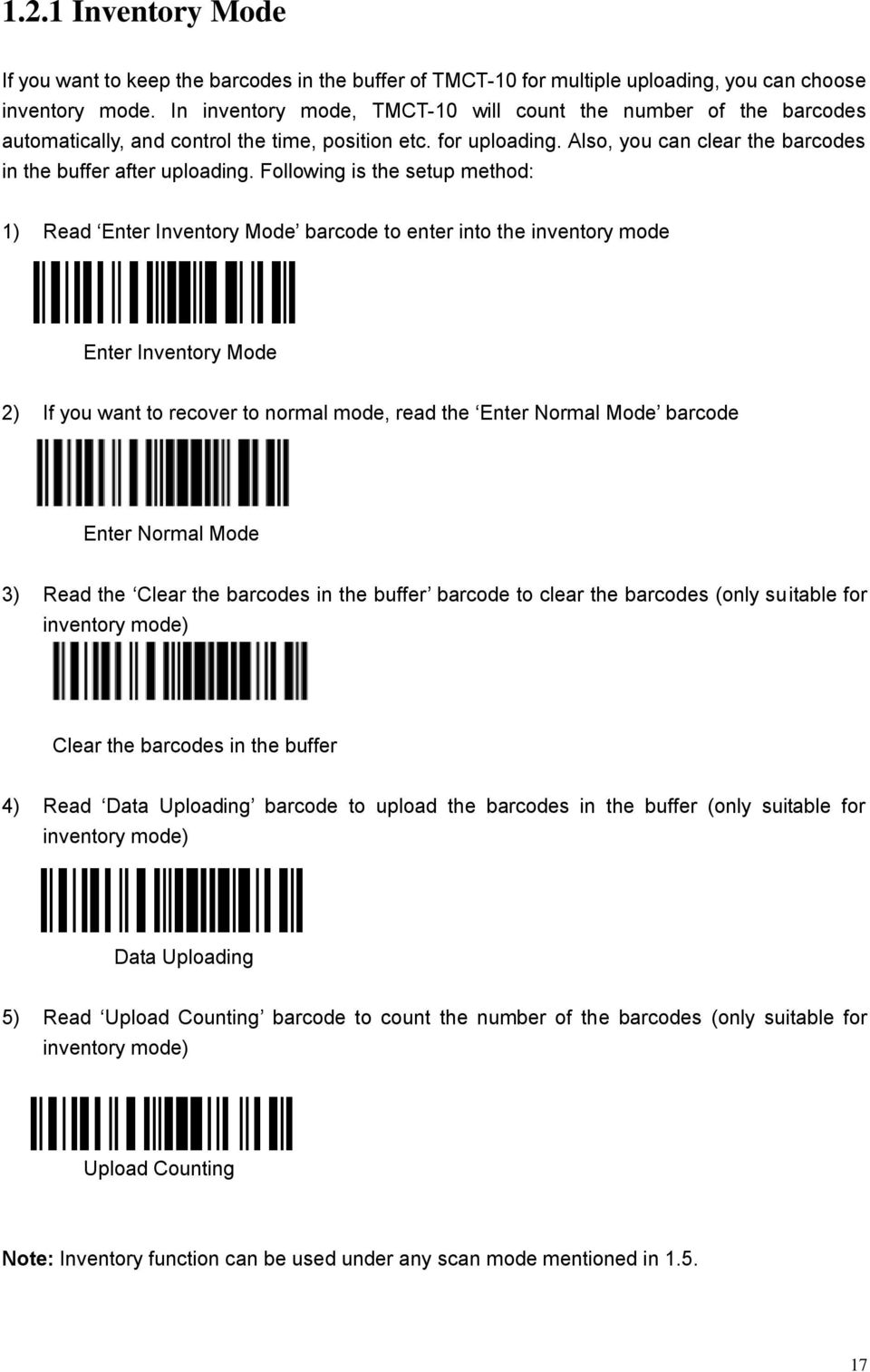 Following is the setup method: 1) Read Enter Inventory Mode barcode to enter into the inventory mode Enter Inventory Mode 2) If you want to recover to normal mode, read the Enter Normal Mode barcode