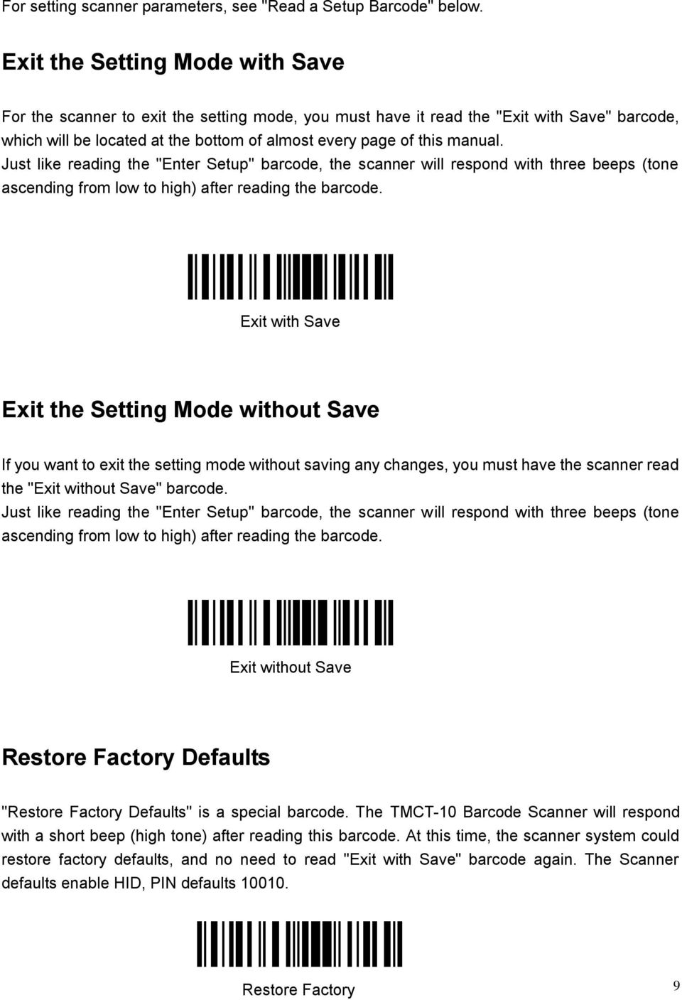 "Just like reading the ""Enter Setup"" barcode, the scanner will respond with three beeps (tone ascending from low to high) after reading the barcode."