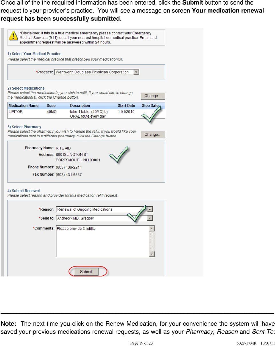 You will see a message on screen Your medication renewal request has been successfully submitted.