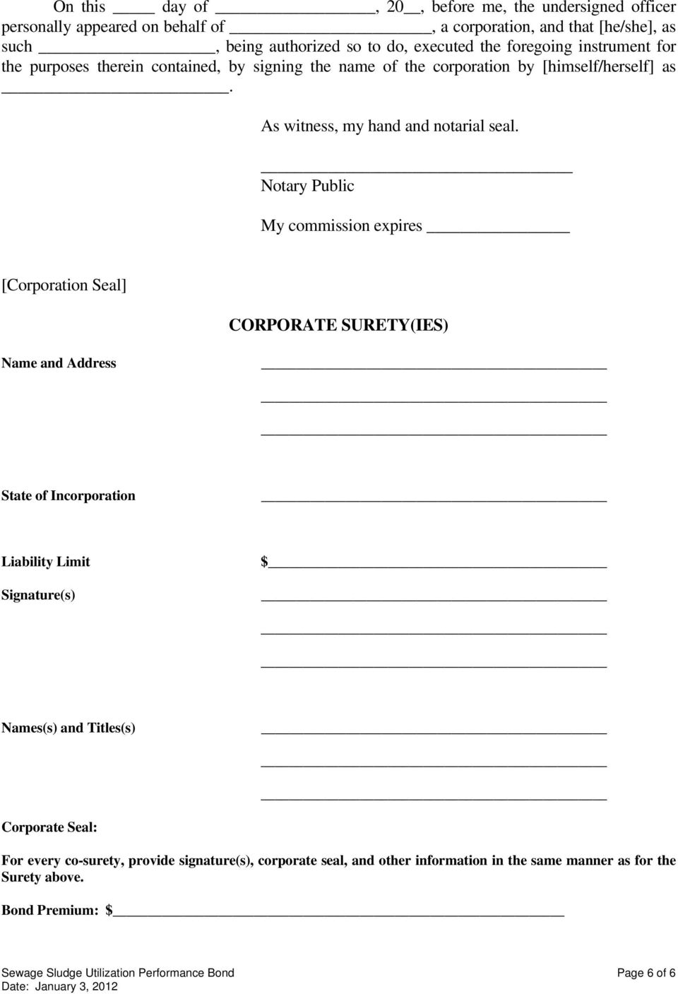Notary Public My commission expires [Corporation Seal] CORPORATE SURETY(IES) Name and Address State of Incorporation Liability Limit Signature(s) $ Names(s) and Titles(s)