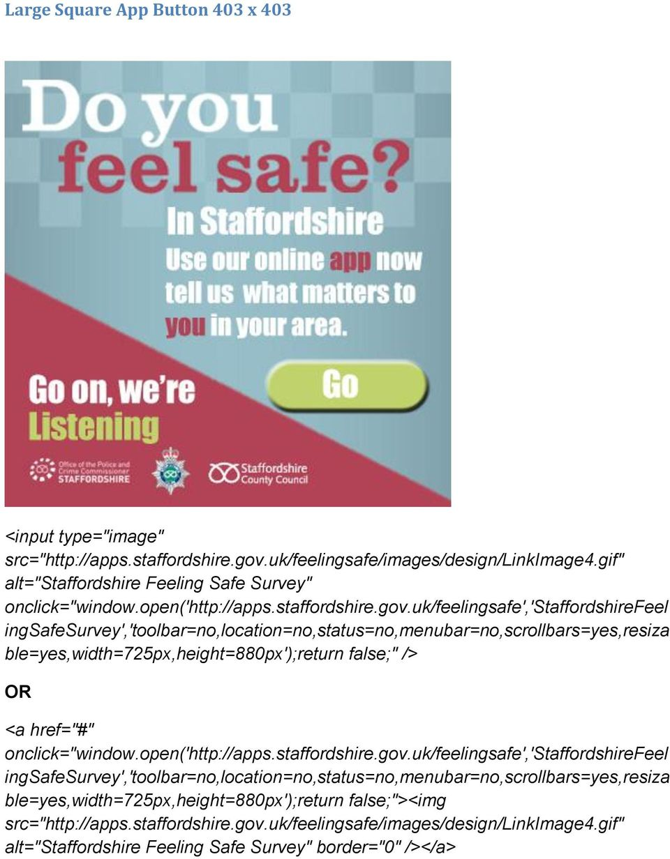 "gif"" alt=""staffordshire Feeling Safe Survey"" ble=yes,width=725px,height=880px');return false;"" /> OR <a"