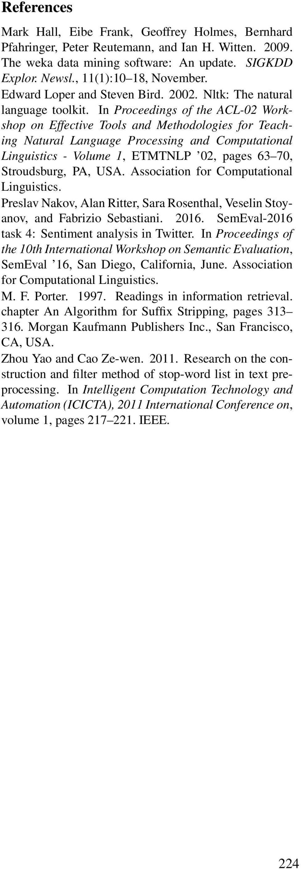 In Proceedings of the ACL-02 Workshop on Effective Tools and Methodologies for Teaching Natural Language Processing and Computational Linguistics - Volume 1, ETMTNLP 02, pages 63 70, Stroudsburg, PA,